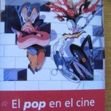 Libros de segunda mano: EL POP EN EL CINE (1956-2002) - FRANCESC SÁNCHEZ BARBA. Lote 62125972