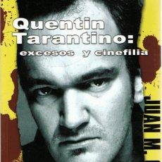 Libros de segunda mano: QUENTIN TARANTINO EXCESOS Y CINEFILIA JUAN M. CORRAL. Lote 62371784