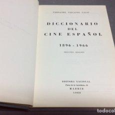 Libros de segunda mano: DICCIONARIO DEL CINE ESPAÑOL 1896-1966 / FERNANDO VIZCAÍNO CASAS -ED. EDITORA NACIONAL AÑO 1968. Lote 64727717