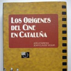 Libros de segunda mano: LOS ORÍGENES DEL CINE EN CATALUÑA, DE JON LETAMENDI Y JEAN-CLAUDE SEGUIN, 2004. Lote 64784343