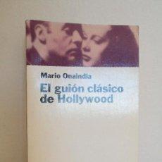 Libros de segunda mano: EL GUION CLASICO DE HOLLYWOOD. MARIO ONAINDIA. VER FOTOGRAFIAS. Lote 64858019