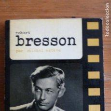 Libros de segunda mano: ROBERT BRESSON. MICHEL ESTEVE.CINEMA D'AUJOURD HUI. SEGHERS. 1962 212PP. Lote 65009327