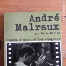Livros em segunda mão: ANDRE MALRAUX. DENIS MARION. CINEMA D' AUJOUR D'HUI. SEGHERS. 1970 184PP. Lote 65019131