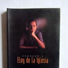 Libros de segunda mano: CONOCER A ELOY DE LA IGLESIA. FILMOTECA VASCA-EUSKADIKO FILMATEGIA 1996. Lote 180187731