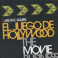 Libros de segunda mano: JASÓN E. SQUIRE (ED.), EL JUEGO DE HOLLYWOOD. THE MOVIE BUSINESS BOOK. . Lote 65857802
