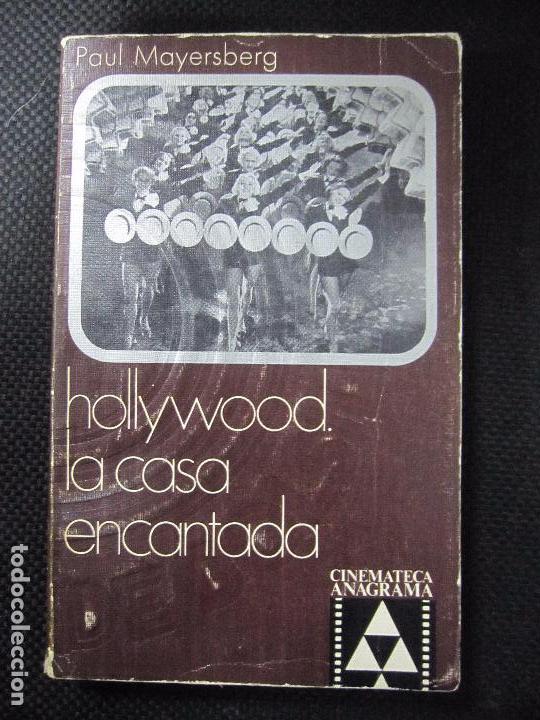 HOLLYWOOD LA CASA ENCANTADA. PAUL MAYERSBERG. CINEMATECA ANAGRAMA. 1971. 228 PAGS. 18,5X11,7 (Libros de Segunda Mano - Bellas artes, ocio y coleccionismo - Cine)