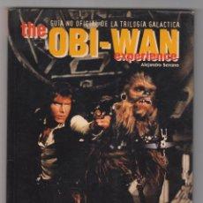 Libros de segunda mano: THE OBI-WAN EXPERIENCE,GUIA NO OFICIAL DE LA TRILOGÍA GALÁCTICA,STAR WARS,ALEJANDRO SERRANO,MIDONS. Lote 66853066