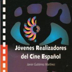 Libros de segunda mano: JAVIER GUTIÉRREZ MARTÍNEZ, JÓVENES REALIZADORES DEL CINE ESPAÑOL, 1997. Lote 66943014
