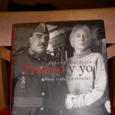 Libros de segunda mano: FRANCO Y YO: ¡BUEN VIAJE EXCELENCIA!...ALBERT BOADELLA. Lote 67060894