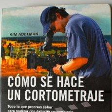 Libros de segunda mano: DIFÍCIL LIBRO CÓMO SE HACE UN CORTOMETRAJE. KIM ADELMAN (MA NON TROPPO, 2005). Lote 67438205