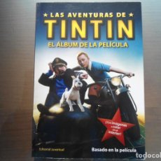 Libros de segunda mano: LIBRO LAS AVENTURAS DE TINTIN EL ALBUM DE LA PELICULA - EDITORIAL JUVENTUD. Lote 68031721