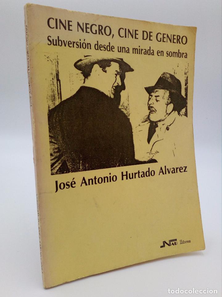 CINE NEGRO CINE GÉNERO SUBVERSIÓN DESDE UNA MIRADA EN LA SOMBRA (HURTADO ÁLVAREZ) NAU LLIBRES 1985 (Libros de Segunda Mano - Bellas artes, ocio y coleccionismo - Cine)
