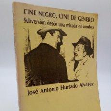Libros de segunda mano: CINE NEGRO CINE GÉNERO SUBVERSIÓN DESDE UNA MIRADA EN LA SOMBRA (HURTADO ÁLVAREZ) NAU LLIBRES 1985. Lote 68860345