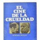 Libros de segunda mano: EL CINE DE LA CRUELDAD. DE BUÑUEL A HITCHCOCK (ERIC VON STROHEIM, PRESTON STURGES, ALFRED HITCHCOCK,. Lote 69452949