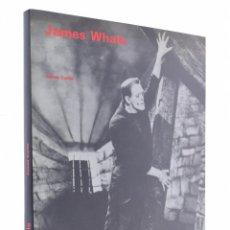 Libros de segunda mano: JAMES WHALE - CURTIS, JAMES - FILMOTECA ESPAÑOLA. Lote 170377464