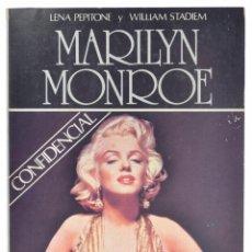 Libros de segunda mano: MARILYN MONROE, CONFIDENCIALMENTE - PEPITONE, LENA / STADIEM, WILLIAM. Lote 69455469