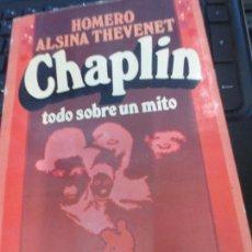 Libros de segunda mano: CHAPLIN TODO SOBRE UN MITO HOMERO ALSINA THEVENET EDIT BRUGUERA AÑO 1977. Lote 71458787