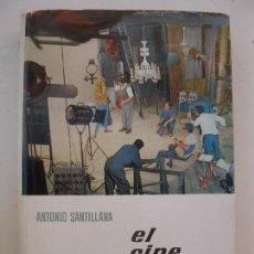 Libros de segunda mano: EL CINE - ANTONIO SANTILLANA - ENCICLOPEDIA EL MUNDO Y EL HOMBRE - BRUGUERA - AÑO 1962.. Lote 71927247