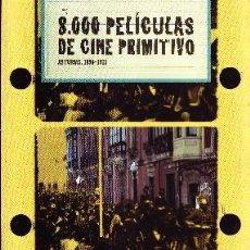 Libros de segunda mano: 8.000 PELICULAS DE CINE PRIMITIVO ASTURIAS 1896-1915. DE LA MADRID, JUAN CARLOS. CN-131. Lote 72254339