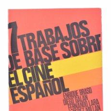 Libros de segunda mano: 7 TRABAJOS DE BASE SOBRE EL CINE ESPAÑOL - BRASO, ENRIQUE / GALÁN, DIEGO / LARA, FERNANDO / PÉREZ MI. Lote 72754662