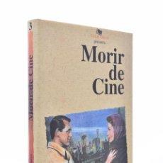 Libros de segunda mano: MORIR DE CINE - GARCI, JOSÉ LUIS. Lote 155859324