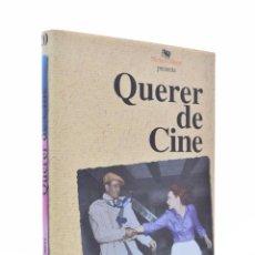 Libros de segunda mano: QUERER DE CINE - GARCI, JOSÉ LUIS. Lote 155859353