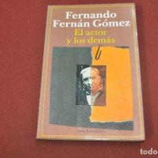 Libros de segunda mano: EL ACTOR Y LOS DEMÁS - FERNANDO FERNÁN GÓMEZ - FC1. Lote 72845783