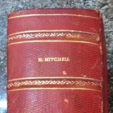 Libros de segunda mano: 1 ª EDICIÓN JULIO 1943 DE LO QUE EL VIENTO SE LLEVO. POR M. MITCHELL MAGARET EDI. AYMA. Lote 73528343