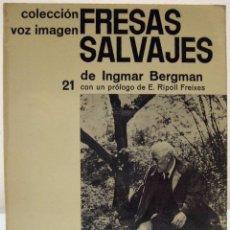 Libros de segunda mano: INGMAR BERGMAN - FRESAS SALVAJES. AYMÁ, 1968.. Lote 74084975