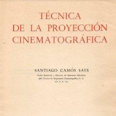 Libros de segunda mano: SANTIAGO CAMÓS SAYS : TÉCNICA DE LA PROYECCIÓN CINEMATOGRÁFICA (MARCOMBO, 1954). Lote 75230295