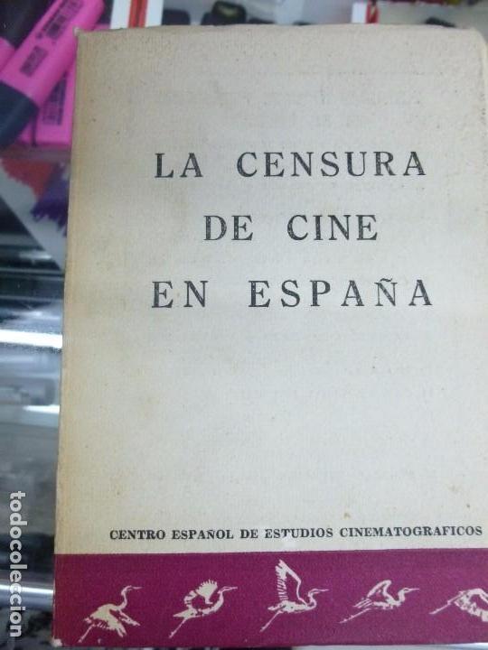 LA CENSURA DE CINE EN ESPAÑA CENTRO ESPAÑOL DE ESTUDIOS CINEMATOGRAFICOS MADRID 1963 (Libros de Segunda Mano - Bellas artes, ocio y coleccionismo - Cine)