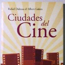 Libros de segunda mano: DALMAU, RAFAEL - GALERA, ALBERT - CIUDADES DEL CINE - BARCELONA 2007. Lote 80920162