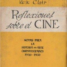 Libros de segunda mano: RENÉ CLAIR : REFLEXIONES SOBRE EL CINE (ARTOLA, 1955). Lote 81154920