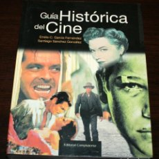 Libros de segunda mano: GUIA HISTÓRICA DEL CINE - EMILIO C. GARCIA/SANTIAGO SÁNCHEZ - ED. COMPLUTENSE - 2002. Lote 81957060