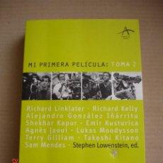 Libros de segunda mano: MI PRIMERA PELÍCULA: TOMA 2 - STEPHEN LOWENSTEIN, ED. - ALBA EDITORIAL, 2009 . Lote 82154896