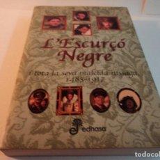 Libros de segunda mano - L'ESCURÇÓ NEGRE I TOTA LA SEVA MALEÏDA NISSAGA (1485-1917) EDHASA (VV.AA.) 2002. EN CATALÀ. - 82369536