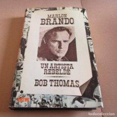 Libros de segunda mano: MARLON BRANDO, UN ARTISTA REBELDE POR BOB THOMAS. Lote 82630772