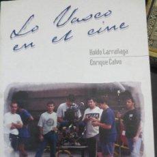 Libros de segunda mano: LO VASCOEN EL CINE HOLDO LARRAÑAGA ENRIQUE CALVO AÑO 1999. Lote 82723416