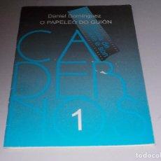 Libros de segunda mano: O PAPELEO DO GUIÓN, DANIEL DOMÍNGUEZ. ESCOLA IMAXE E SON, CADERNOS 1 EN GALEGO AÑO 2.000. Lote 83309432