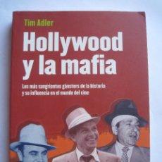 Libros de segunda mano: HOLLYWOOD Y LA MAFIA, TIM ADLER - EDICIONES ROBINBOOK 2007. Lote 83491988