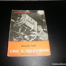 Libros de segunda mano: LIBRO. CINE Y TELEVISIÓN. RENATO MAY, LIBROS DE CINE RIALP, 2ª EDICIÓN, 1966. Lote 83769156