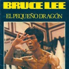 Libros de segunda mano: LIBRO BRUCE LEE EL PEQUEÑO DRAGON. ARTES MARCIALES. AÑOS 70. KUNG FU. Lote 83951192