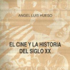 Libros de segunda mano: EL CINE Y LA HISTORIA DEL SIGLO XX. ANGEL LUIS HUESO. UNIVERSIDAD DE SANTIAGO DE COMPOSTELA. 1983. Lote 84286252