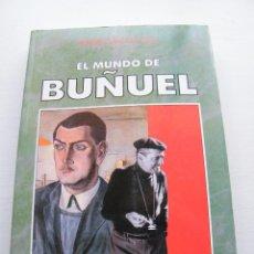 Libros de segunda mano: EL MUNDO DE BUÑUEL - AGUSTÍN SÁNCHEZ VIDAL - CAJA DE AHORROS DE LA INMACULADA - ZARAGOZA (1993). Lote 84525160