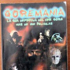 Libros de segunda mano: GOREMANÍA. GUIA DEFINITIVA DEL CINE GORE (JESÚS PALACIOS 1995 PRIMERA EDICIÓN). Lote 85614780