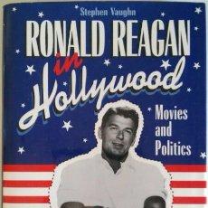 Libros de segunda mano: RONALD REAGAN IN HOLLYWOOD. MOVIES AND POLITICS. (CINE AMERICANO) STEPHEN VAUGHN. TEXTO EN INGLÉS. Lote 86177628