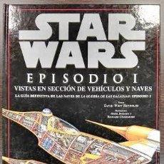 Libros de segunda mano: STAR WARS, EPISODIO I. VISTAS EN SECCIÓN DE VEHÍCULOS Y NAVES, EDICIONES B, BARCELONA, 1999. Lote 86478072