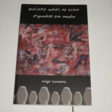 Libros de segunda mano: LIBRO. VEINTE AÑOS DE CINE ESPAÑOL EN MULA. DIEGO SANCHEZ, 2008. Lote 87186948