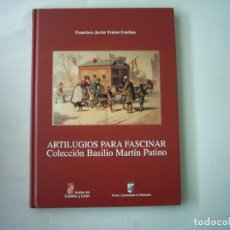 Libros de segunda mano: FRANCISCO J. FRUTOS ESTEBAN. ARTILUGIOS PARA FASCINAR COLECCIÓN BASILIO MARTÍN PATINO. 1999. Lote 87231832