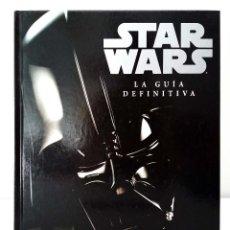 Libros de segunda mano: STAR WARS LA GUÍA DEFINITIVA - PRIMERA EDICIÓN 2006 - TEXTOS DE RYDER WINDHAM. Lote 88279440